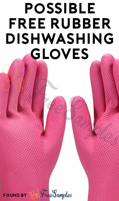 Possible FREE Rubber Dishwashing Gloves