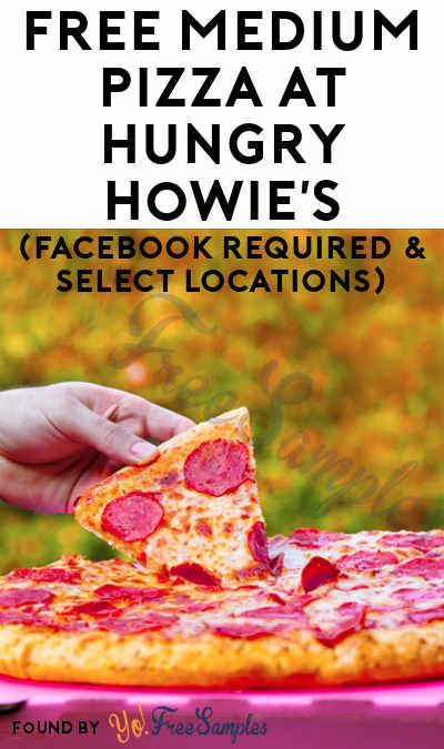 FREE Medium Pizza at Hungry Howie's (Facebook Required & Select Locations)