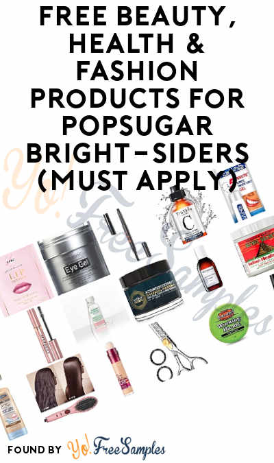 FREE Beauty, Health & Fashion Products For POPSUGAR Bright-Siders (Must Apply)