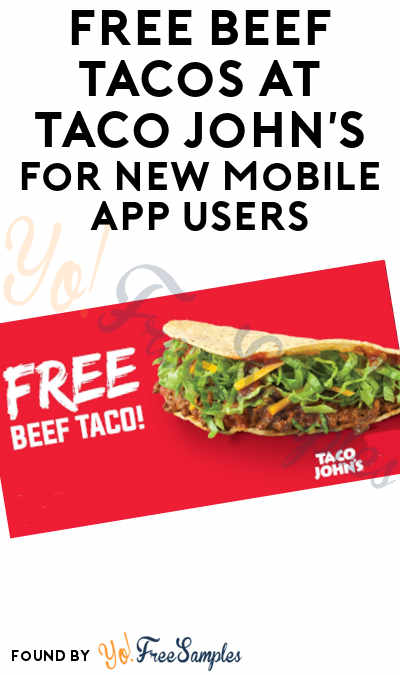 FREE Beef Tacos At Taco John's For Mobile App Users