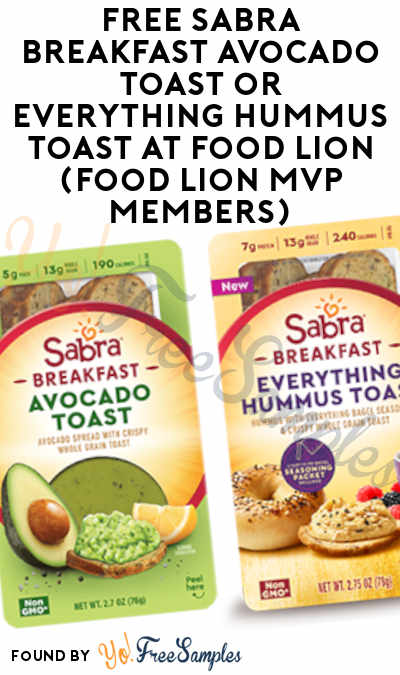 FREE Sabra Breakfast Avocado Toast or Everything Hummus Toast At Food Lion (Food Lion MVP Members)