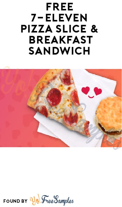Ends 11/19! FREE 7-Eleven Pizza Slice & Breakfast Sandwich for Rewards Members (App Required)