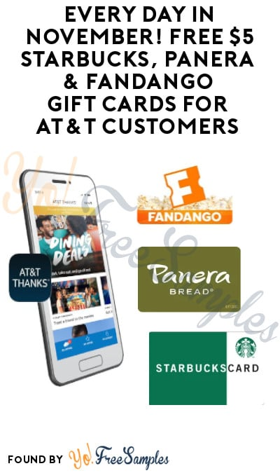 Every Day in November! FREE $5 Starbucks, Panera & Fandango Gift Cards for AT&T Customers (App Required)