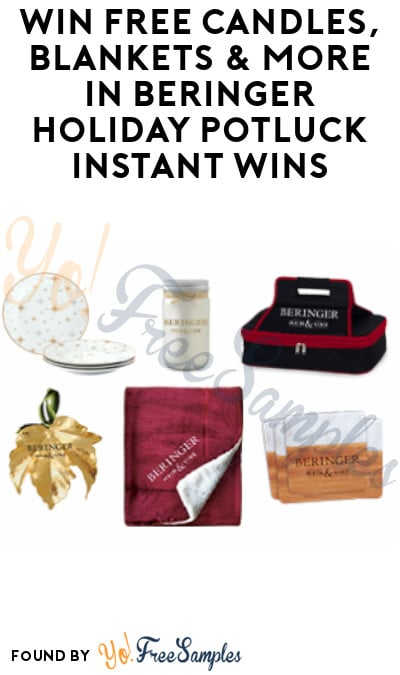 Enter Daily: Win FREE Candles, Blankets & More in Beringer Holiday Potluck Instant Wins (Ages 21 & Older)