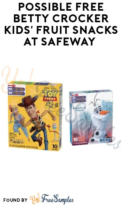 Possible FREE Betty Crocker Kids' Fruit Snacks at Safeway (Just for U Required)