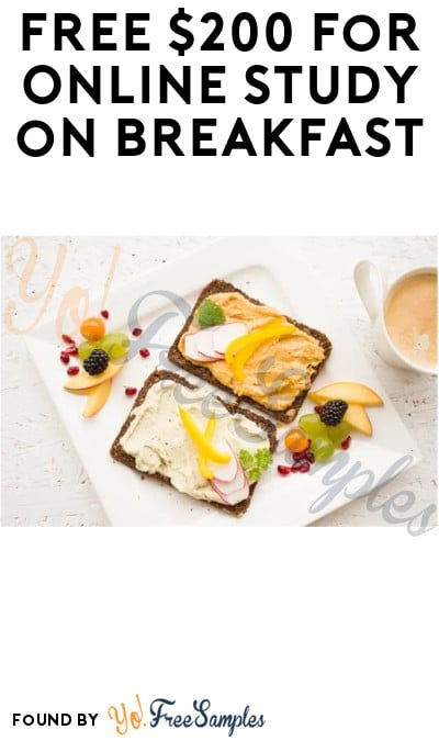 FREE $200 for Online Study on Breakfast (Must Apply)