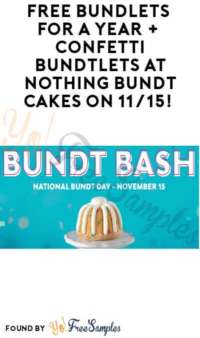 TODAY 11/15 ONLY: FREE Bundlets for a Year + Confetti Bundtlets at Nothing Bundt Cakes