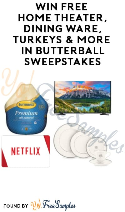 Win FREE Home Theater, Dining Ware, Turkeys & More in Butterball Sweepstakes