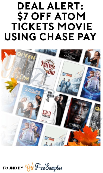 DEAL ALERT: $7 Off Atom Tickets Movie using Chase Pay
