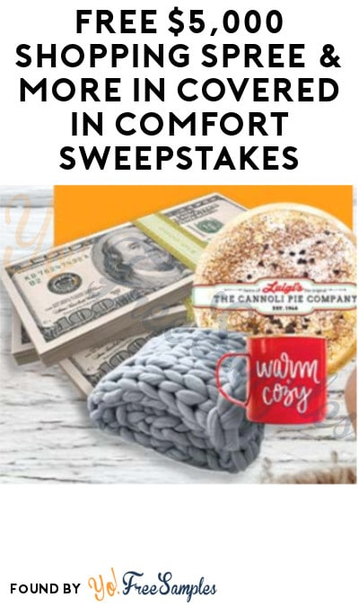 Win A FREE $5,000 Shopping Spree & More in Covered in Comfort Sweepstakes (Text Confirmation Required)