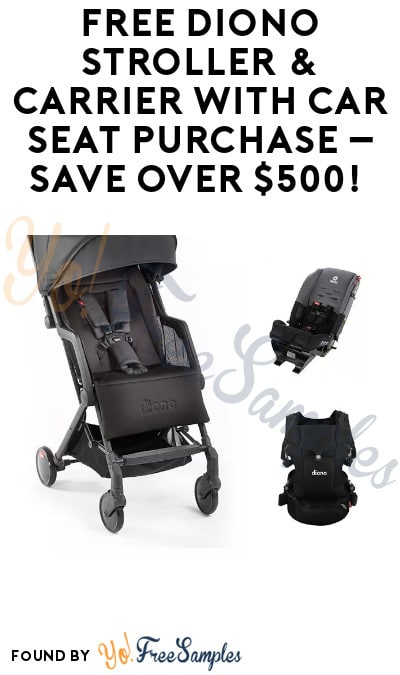 FREE Diono Stroller & Carrier with Car Seat Purchase – Save Over $500!