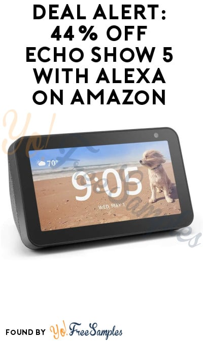 DEAL ALERT: 44% Off Echo Show 5 with Alexa on Amazon