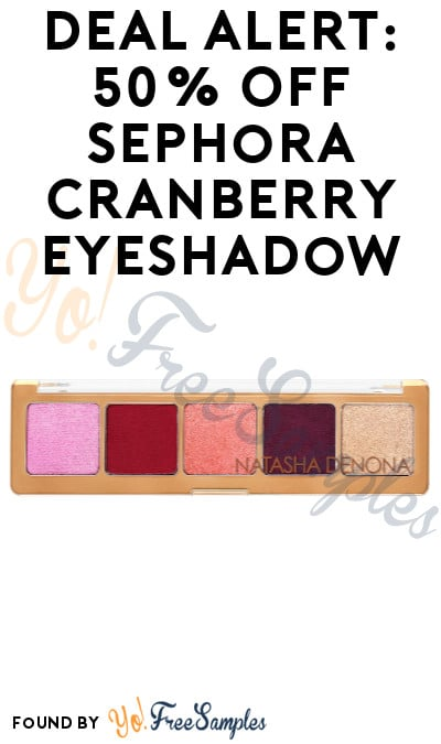 DEAL ALERT: 50% Off Sephora Cranberry Eyeshadow (Shipping Excluded)