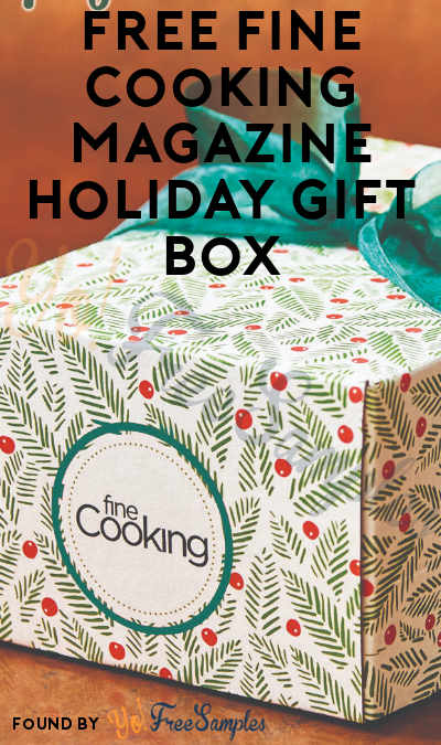 FREE Fine Cooking Magazine Holiday Gift Box