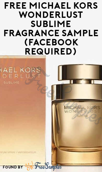 FREE Michael Kors Wonderlust Sublime Fragrance Sample (Facebook Required)