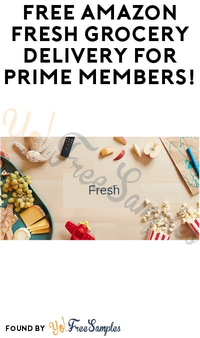 FREE Amazon Fresh Grocery Delivery for Prime Members!