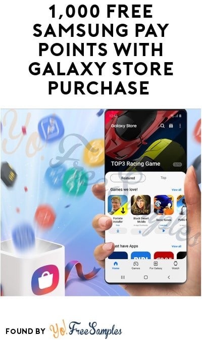 1,000 FREE Samsung Pay Points with Galaxy Store Purchase (App Required)