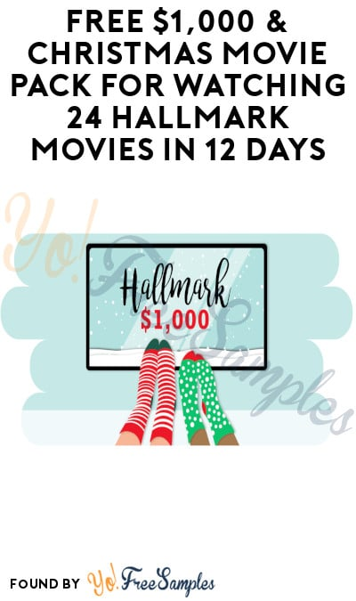FREE $1,000 & Christmas Movie Pack for Watching 24 Hallmark Movies in 12 Days (Must Apply)