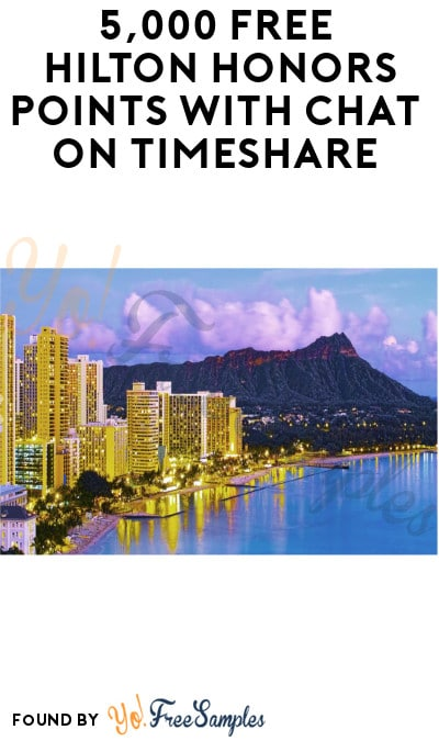 5,000 FREE Hilton Honors Points with Chat on Timeshare