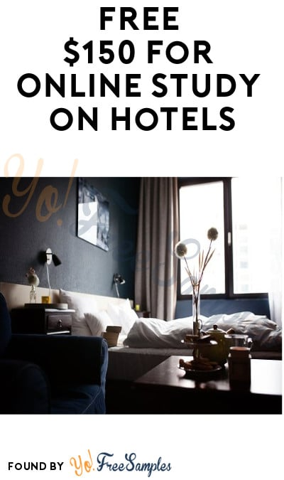 FREE $150 for Online Study on Hotels (Must Apply)