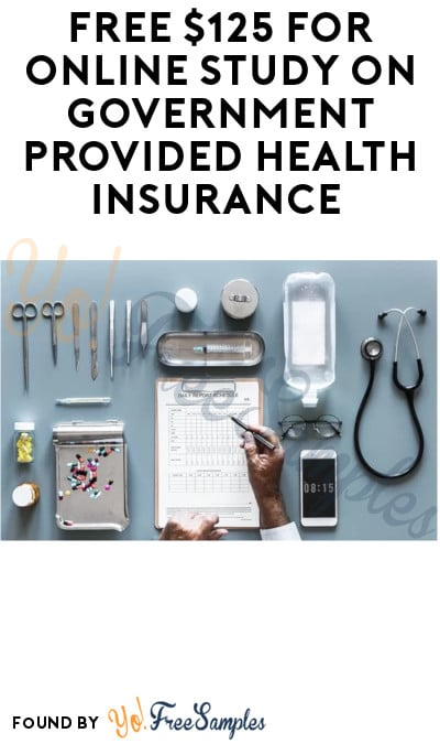 FREE $125 for Online Study on Government Provided Health Insurance (Must Apply)
