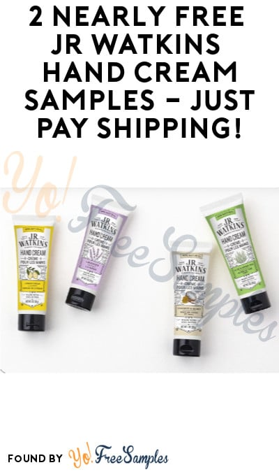 2 Nearly FREE JR Watkins Hand Cream Samples ($4.95 Shipping)