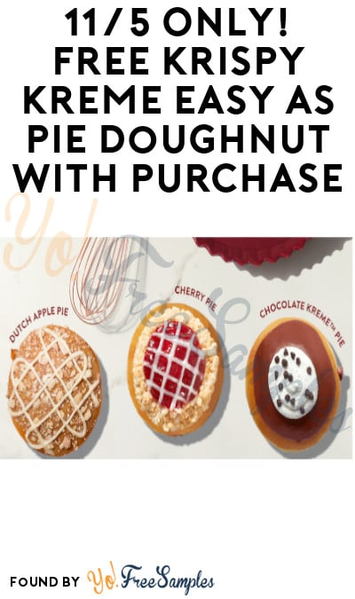 Today 11/5 Only! FREE Krispy Kreme Easy as Pie Doughnut with Purchase (Rewards Account Required)