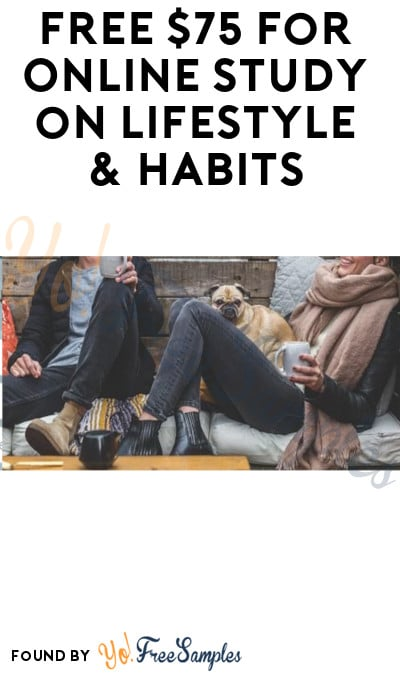 FREE $75 for Online Study on Lifestyle & Habits (Must Apply)