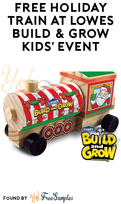 FREE Holiday Train at Lowes Build & Grow Kids' Event