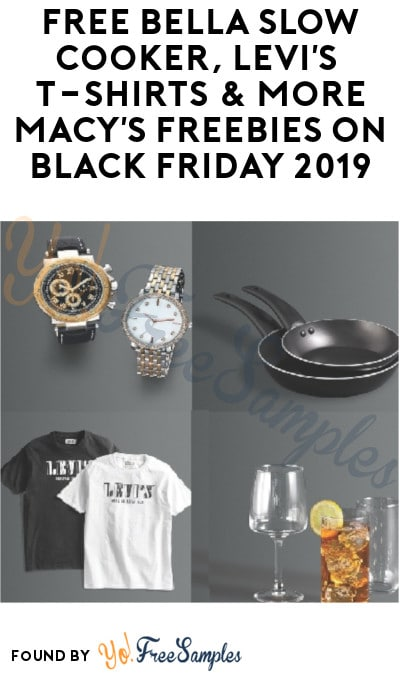 FREEBATE Bella Slow Cooker, Levi's T-Shirts & More Macy's Freebies On Black Friday 2019 (In-Stores Only)