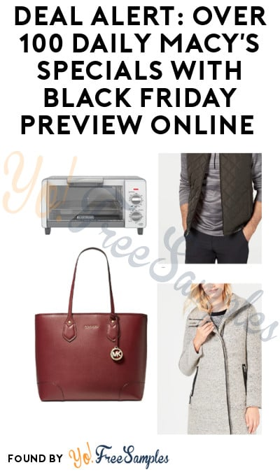 DEAL ALERT: Over 100 Daily Macy's Specials with Black Friday 2019 Preview (Online Only)