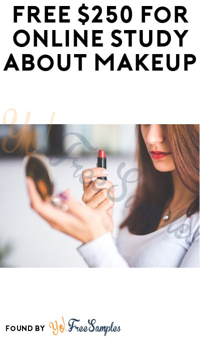 Up to $250 FREE for Online Study about Makeup (Must Apply)