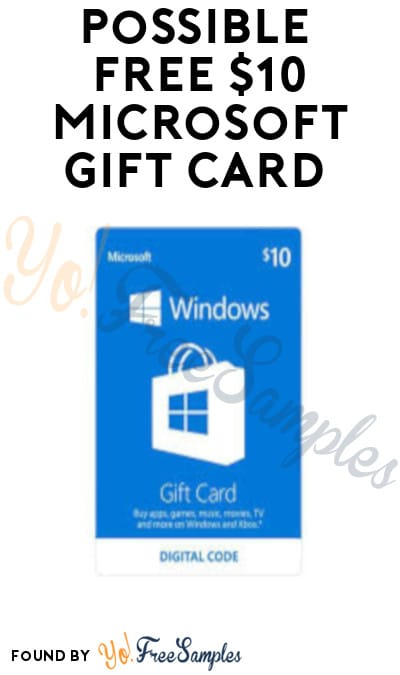 Possible FREE $10 Microsoft Gift Card (Select Accounts)