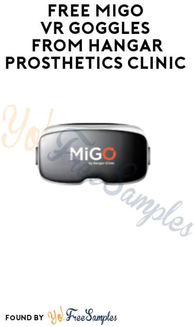 FREE MiGO VR Goggles from Hangar Prosthetics Clinic