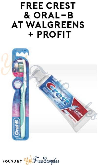 3 FREE Crest & Oral-B at Walgreens + Profit (Rewards Card Required)
