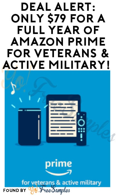 DEAL ALERT: Only $79 for a Full Year of Amazon Prime for Veterans & Active Military!