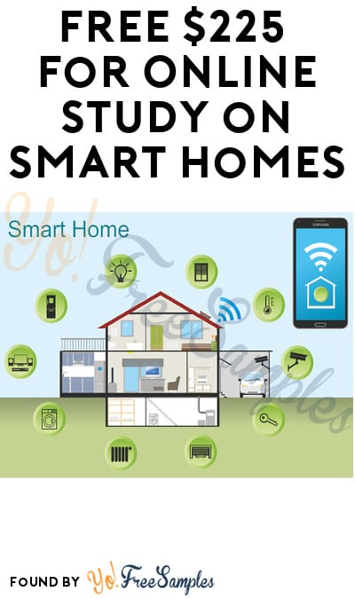 FREE $225 for Online Study on Smart Homes (Must Apply)