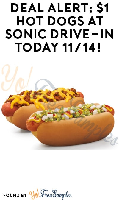 DEAL ALERT: $1 Hot Dogs at SONIC Drive-In Today 11/14!