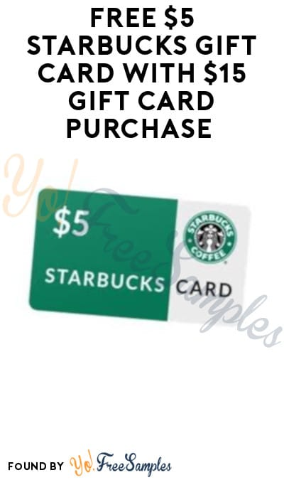 FREE $5 Starbucks Gift Card with $15 Gift Card Purchase (Mastercard Required)