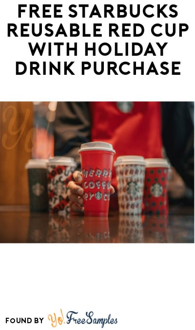 TODAY ONLY: FREE Starbucks Reusable Red Cup with Holiday Drink Purchase After 2PM On 11/7