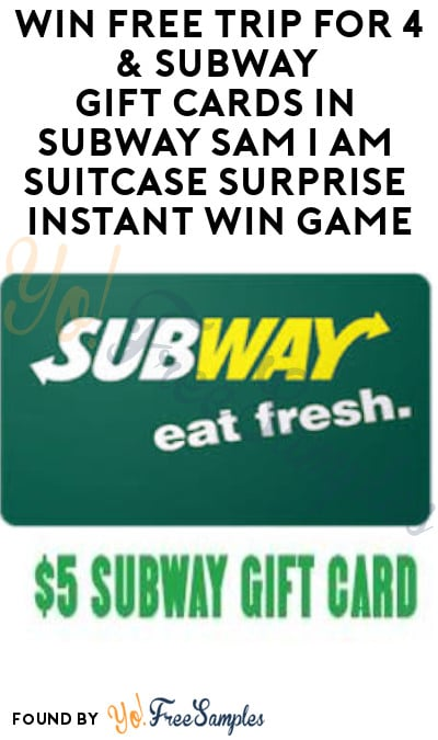 Enter Daily: Win FREE Trip for 4 & Subway Gift Cards in Subway Sam I am Suitcase Surprise Instant Wins