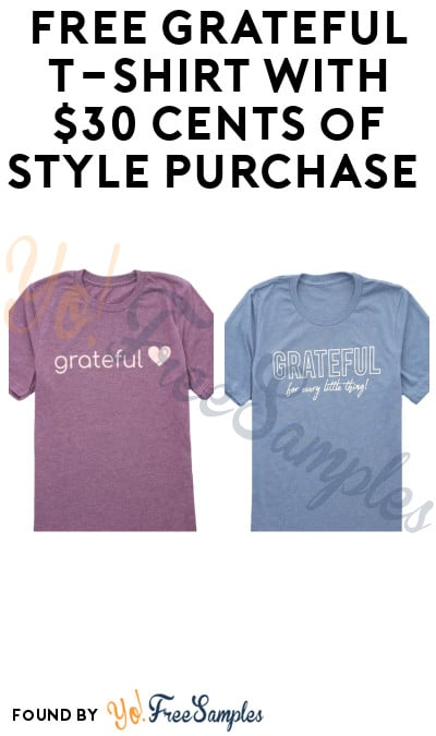 DEAL ALERT: FREE Grateful T-Shirt with $30 Cents of Style Purchase (Code Required)