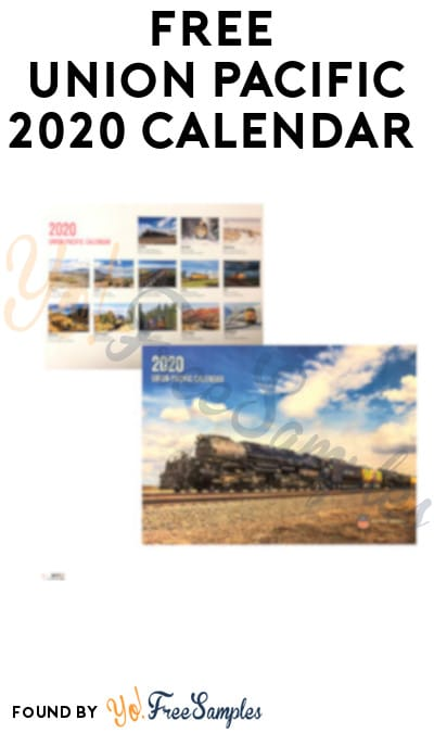 FREE Union Pacific 2020 Calendar (UP Retirees Only)