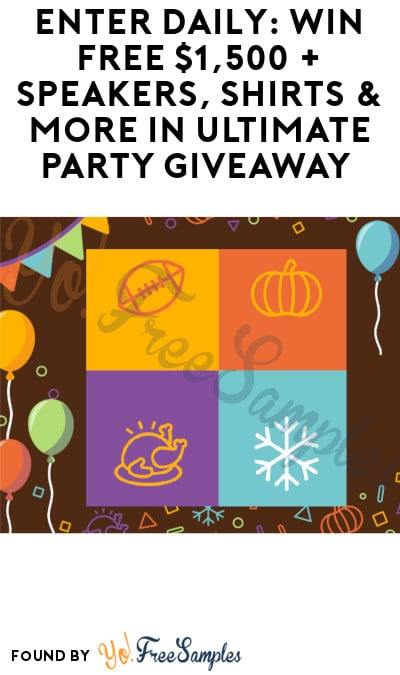 Enter Daily: Win FREE $1,500 + Speakers, Shirts & More in Ultimate Party Giveaway