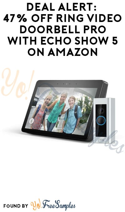 DEAL ALERT: 47% Off Ring Video Doorbell Pro with Echo Show 5 on Amazon