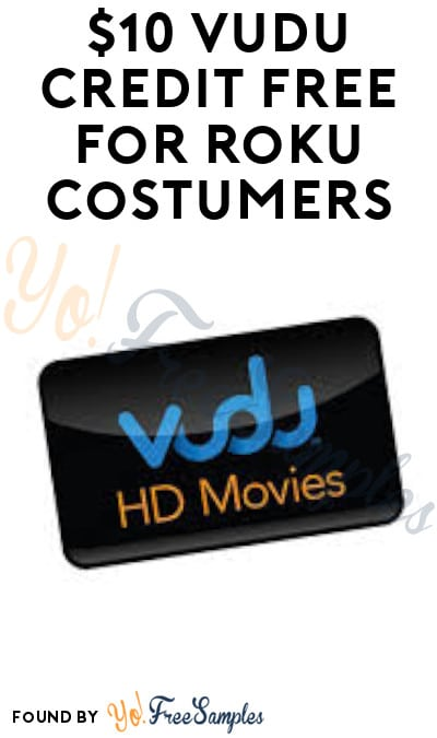Possible FREE $10 VUDU Credit for Roku Costumers (Select Accounts Only)
