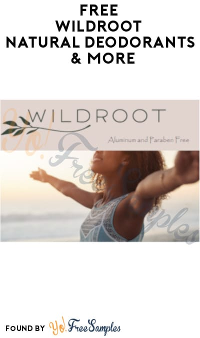 FREE WildRoot Natural Deodorants & More (Referring Required)