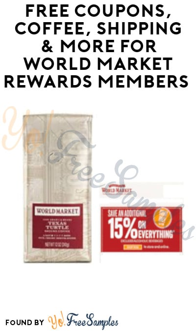 FREE Coupons, Coffee, Shipping & More for World Market Rewards Members