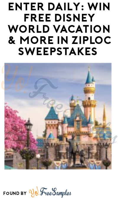Enter Daily: Win FREE Disney World Vacation & More in Ziploc Sweepstakes