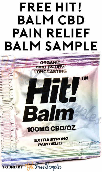 FREE Hit! Balm Pain Relief CBD Balm Sample [Verified Received By Mail]